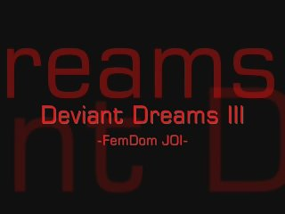 Deviant Dreams 3.